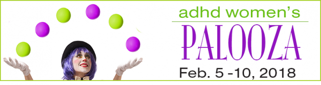 3rd Annual ADHD Women's Palooza – FREE Conference for Women