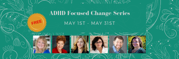 ADHD Focused Change Series