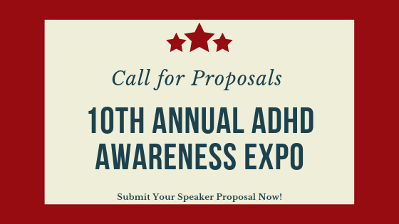Call for Proposals 10th Annual ADHD Awareness Expo — My ADD / ADHD Blog