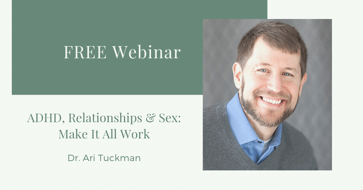FREE Webinar : ADHD, Relationships and Sex: Make It All Work
