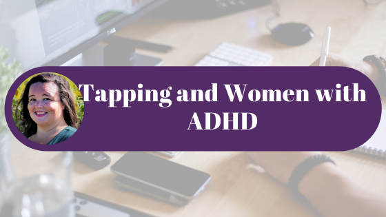 Tapping and Women with ADHD